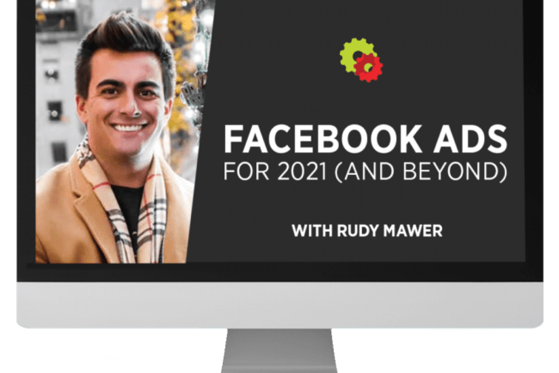 Rudy Mawer – Facebook Ads For 2021 (And Beyond)